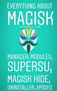 Everything About Magisk- Manager, Modules and More