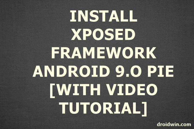 Install Xposed Framework on Android 9 0 [WITH VIDEO TUTORIAL]